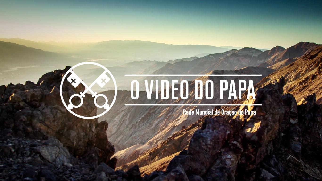 """""""O Vídeo do Papa"""" para fevereiro """"O Cuidado da Criação"""""""