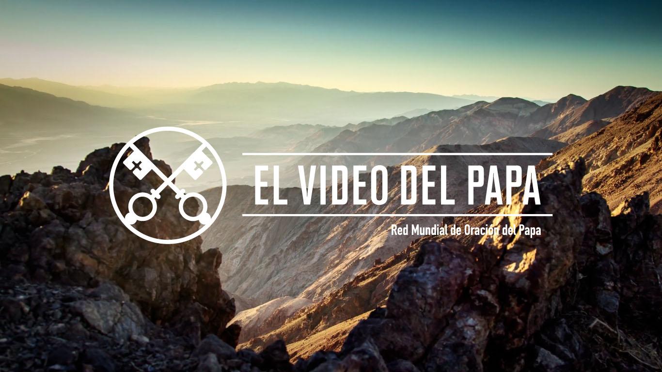 """""""El Video del Papa"""" lanza su versión de febrero por """"El Cuidado de la Creación"""""""