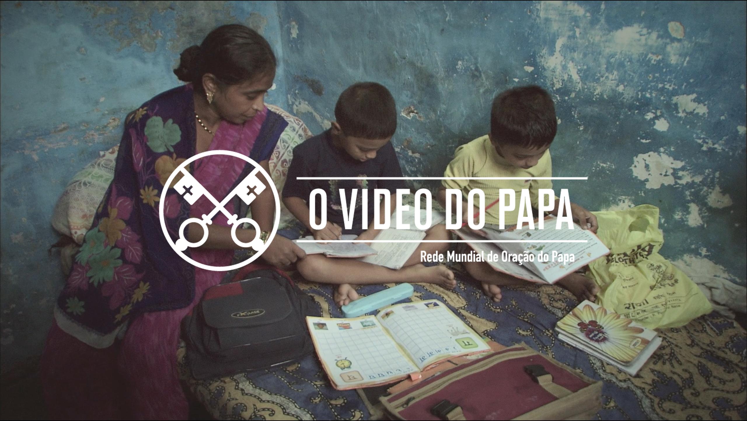 """Apresentado """"O Vídeo do Papa"""" de março: pelas crianças e as famílias em dificuldades"""