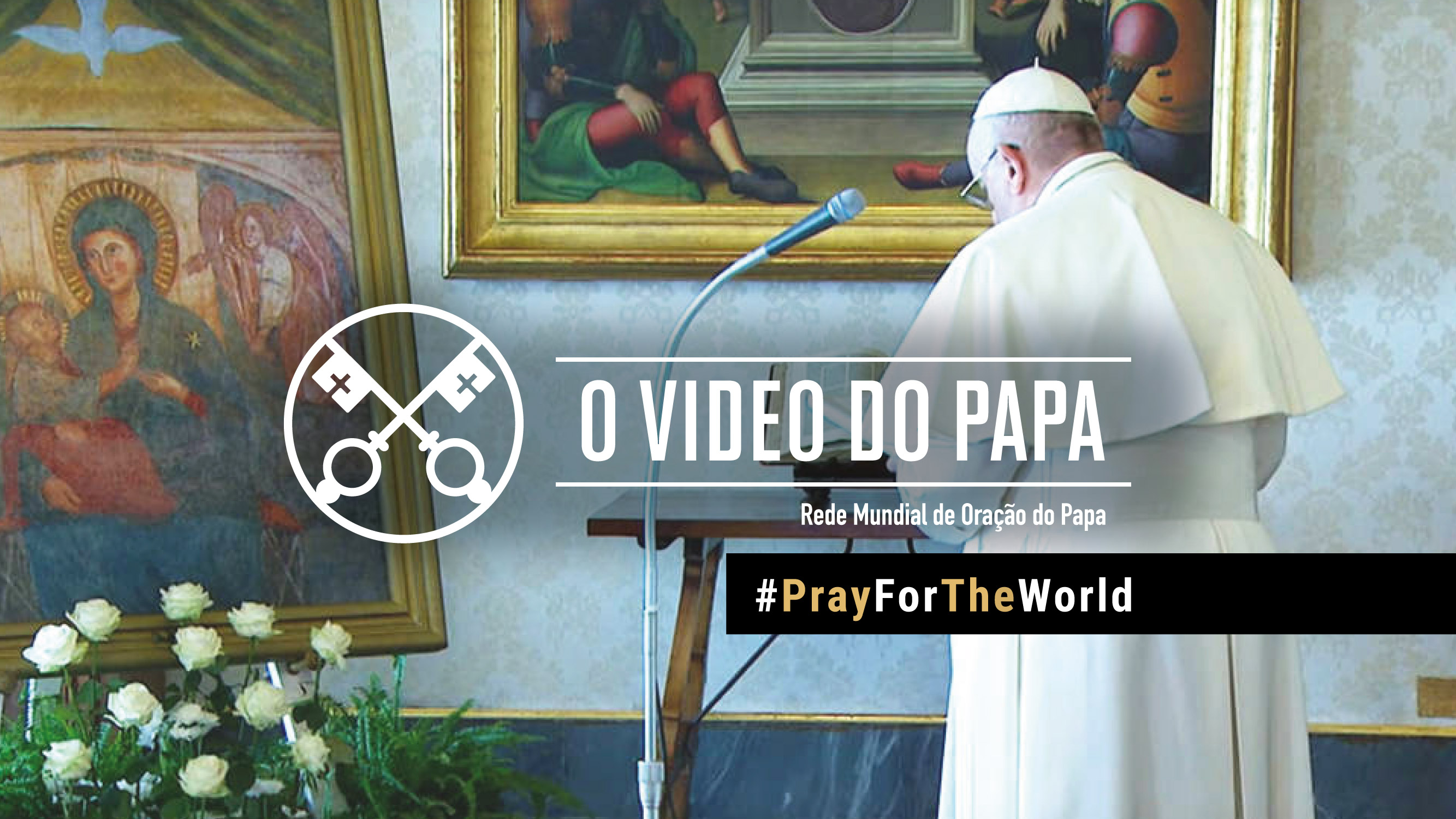 Official Image - TPV PFTW 2020 PT - O Video do Papa - #PrayForTheWorld
