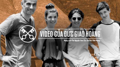 Official Image TPV 7 2020 VN - Video của Đức Giáo Hoàng - Các Gia Đình Của Chúng Ta