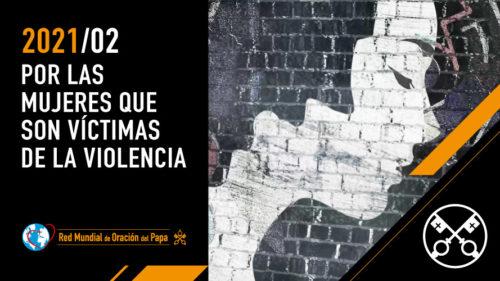 Official Image TPV 2 2021 ES - El Video del Papa - Por las mujeres que son víctimas de la violencia