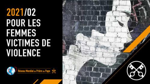 Official Image TPV 2 2021 FR - La Video du Pape - Pour les femmes victimes de violence