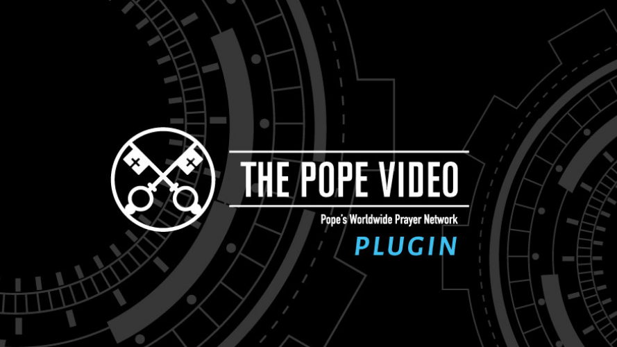 The new plugin to keep The Pope Video on your website always
