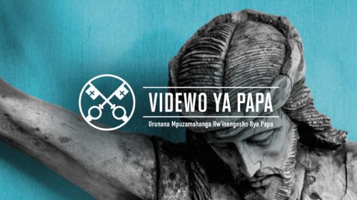 Official Image - TPV 6 2020 RW - Videwo Ya Papa - Impuhwe ku isi