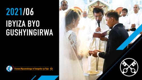 Official Image - TPV 6 2021 RW - Ibyiza byo gushyingirwa