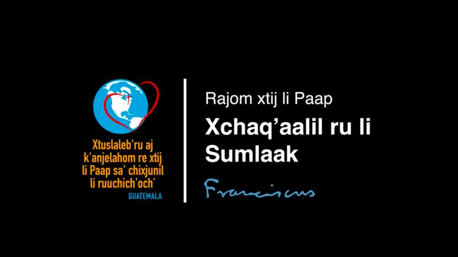 06 | Xchaq'aalil ru li Sumlaak