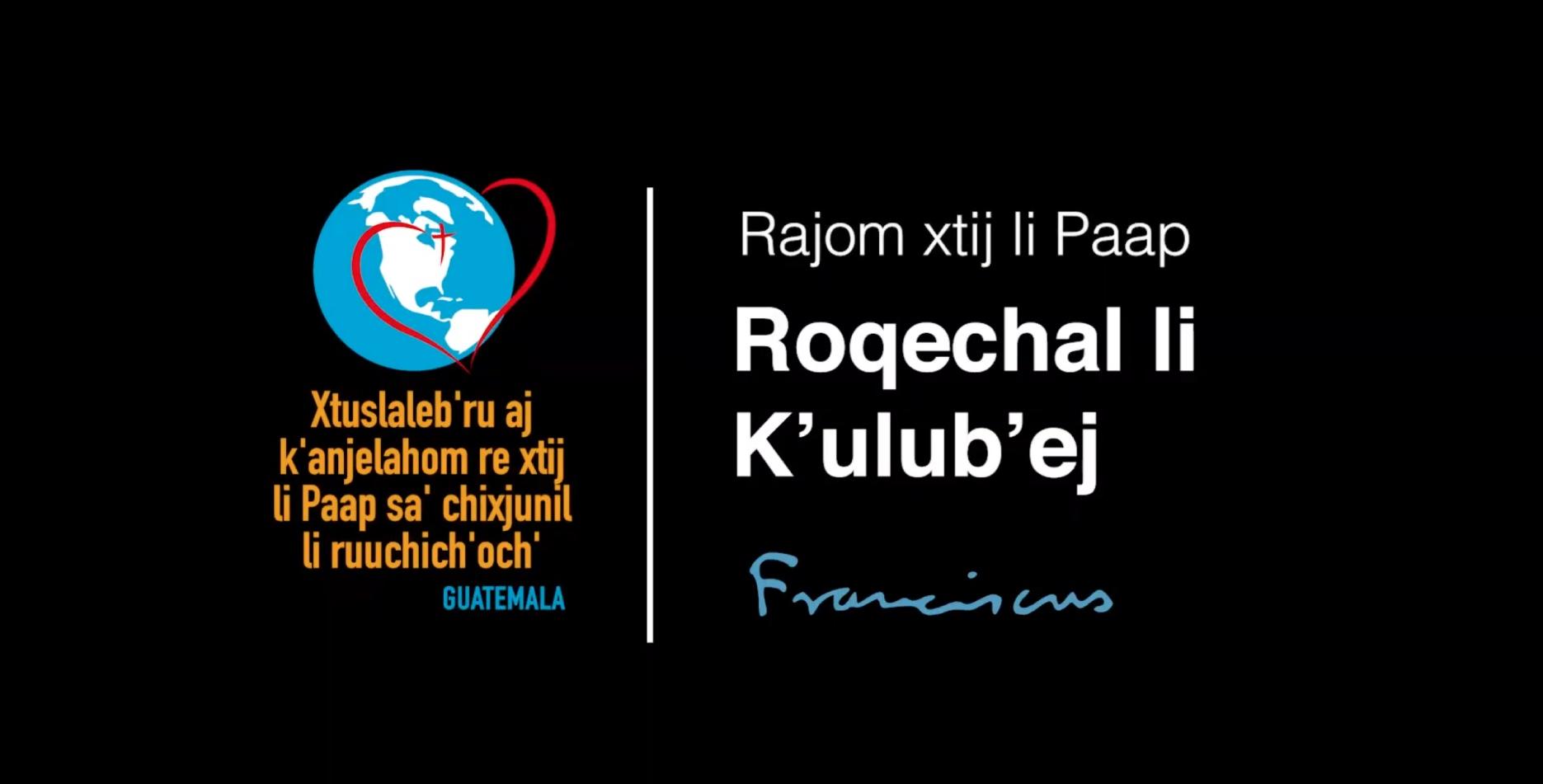 04 | ROQECHAL LI K'ULUB'EJ