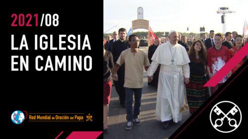 La Iglesia en Camino - El Video del Papa 8