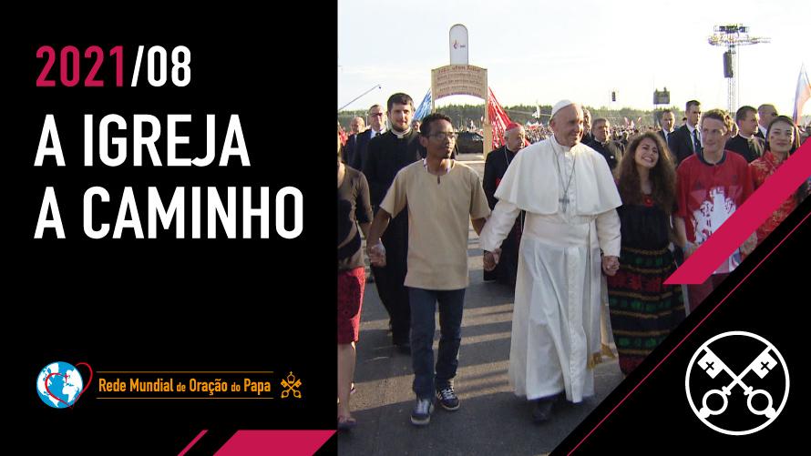 AGOSTO | A Igreja a caminho